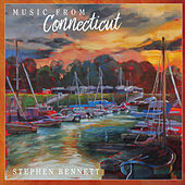 Music from Connecticut by Stephen Bennett