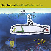 One Man Submarine by Dan Jones