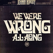 We Were Wrong All Along by Johnny Nobody