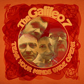 Tear Your Minds Wide Open! by The Galileo 7