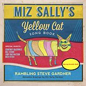 Miz Sally's Yellow Cat Song Book by Rambling Steve Gardner