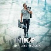 Ohne Wenn und Aber by Nik P.