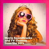 Movie Soundtracks and TV Themes from the 90's by Various Artists