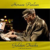 Horace Parlan Golden Tracks (All Tracks Remastered) by Horace Parlan