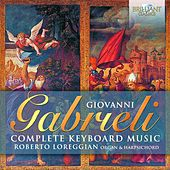 Gabrieli: Complete Keyboard Music by Roberto Loreggian