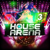 House Arena 3 by Various Artists