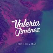 Todo Eso y Más by Valeria Jiménez