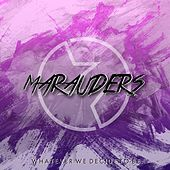 Whatever We Decide to Be by Los Marauders