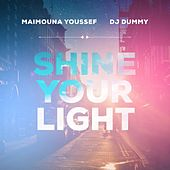 Shine Your Light (feat. DJ Dummy) by Maimouna Youssef