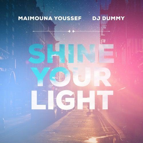 Shine Your Light (feat. DJ Dummy) by Maimouna Youssef