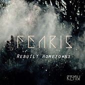 Rebuilt Hometowns (Remixes) von Fenris