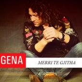Merri Te Gjitha by Gena