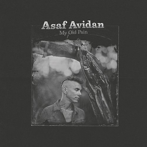 My Old Pain by Asaf Avidan