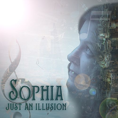 Just an Illusion by Sophia