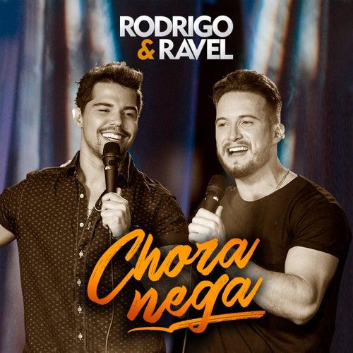 Chora Nega (Ao Vivo) de Rodrigo & Ravel