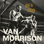 Goin' To Chicago by Van Morrison
