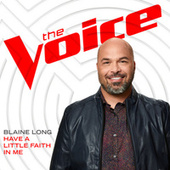 Have A Little Faith In Me (The Voice Performance) by Blaine Long