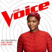 Did I Ever Love You (The Voice Performance) by Ali Caldwell