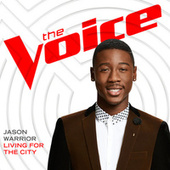Living For The City (The Voice Performance) by Jason Warrior