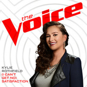 (I Can't Get No) Satisfaction (The Voice Performance) by Kylie Rothfield
