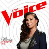 Wherever I Go (The Voice Performance) by Kylie Rothfield