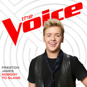 Nobody To Blame (The Voice Performance) by Preston James