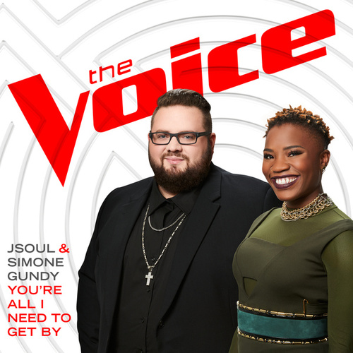 You're All I Need To Get By (The Voice Performance) by Simone Gundy