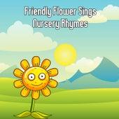 Friendly Flower Sings Nursery Rhymes by Songs For Children