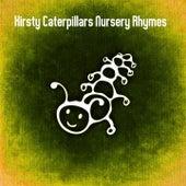 Kirsty Caterpillars Nursery Rhymes by Nursery Rhymes