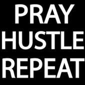 Pray Hustle Repeat by Maximillion