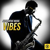 Alternative Music Vibes by Various Artists
