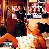 Play & Download I Got Beat Out by Marvin Sease | Napster