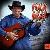 Folk Beat Indigenous by Various Artists