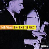 How High the Moon? by Teddy Wilson