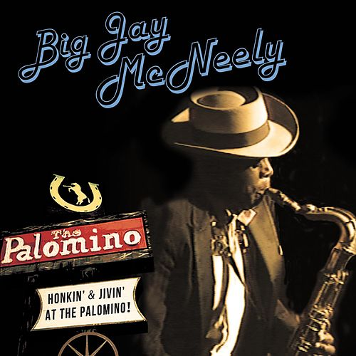 Honkin' & Jivin' at the Palomino - Live by Big Jay McNeely
