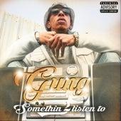 Somethin 2 Listen To by Gun-g