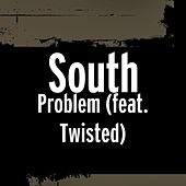 Problem (feat. Twisted) by South