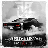 Bonnie & Clyde by Above Only