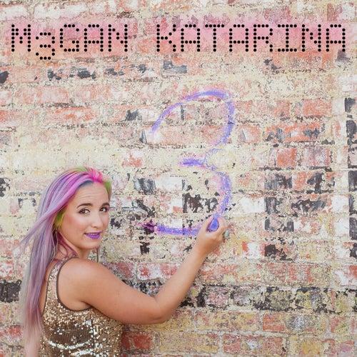 3 by Megan Katarina