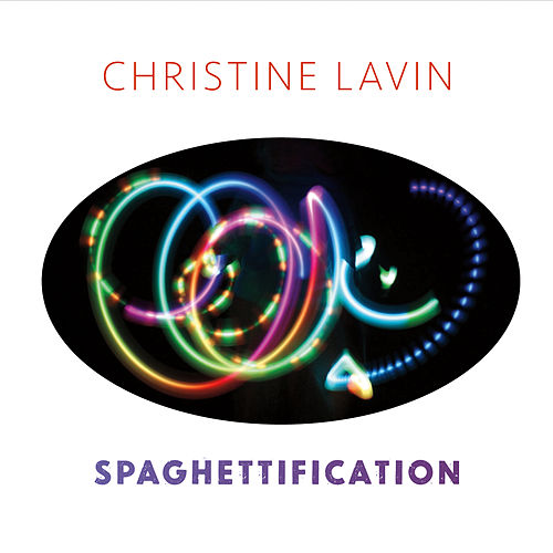 Spaghettification by Christine Lavin