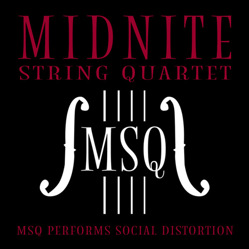 MSQ Performs Social Distortion di Midnite String Quartet