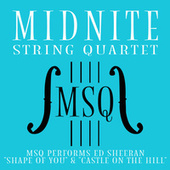 MSQ Performs Ed Sheeran's Shape of You & Castle on the Hill by Midnite String Quartet
