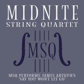 MSQ Performs James Arthur's Say You Won't Let Go de Midnite String Quartet