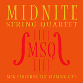 MSQ Performs The Flaming Lips by Midnite String Quartet