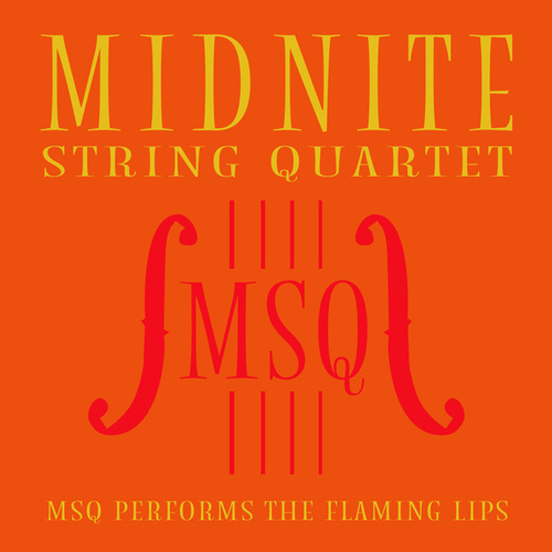 MSQ Performs The Flaming Lips di Midnite String Quartet
