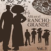 Alla en el Rancho Grande (Vol. 3) by Various Artists