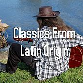 Classics From Latin Origin by Latin Guitar