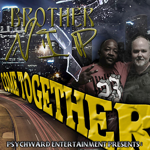Come Together (Brother N.I.P.) by Ganxsta Nip