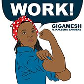 Work! by Gigamesh