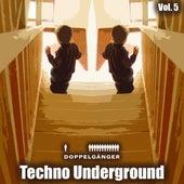 Doppelgänger Pres. Techno Underground, Vol. 5 by Various Artists